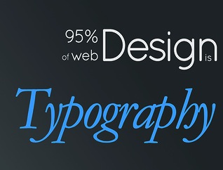 95% of Design is Typography